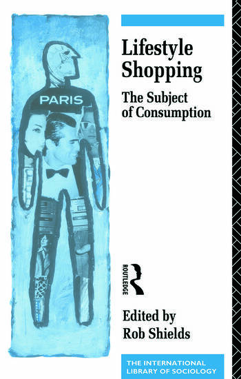 Lifestyle Shopping The Subject of Consumption book cover