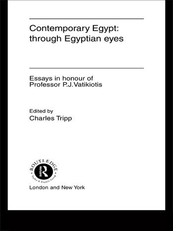 Contemporary Egypt: Through Egyptian Eyes Essays in Honour of P.J. Vatikiotis book cover