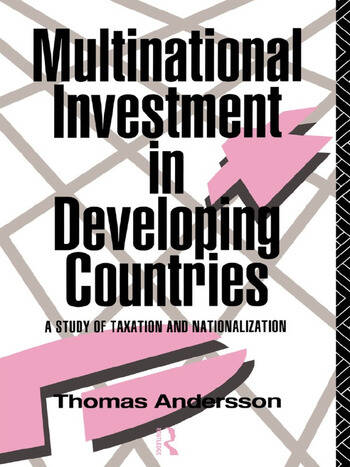 Multinational Investment in Developing Countries A Study of Taxation and Nationalization book cover