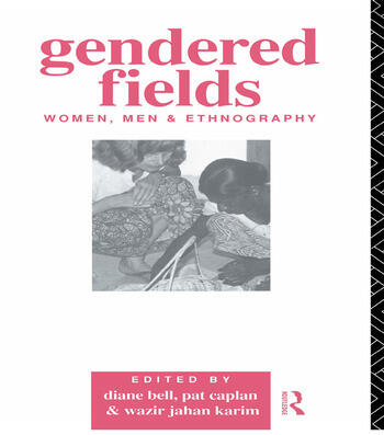 Gendered Fields Women, Men and Ethnography book cover