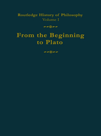 Routledge History of Philosophy Volume I From the Beginning to Plato book cover