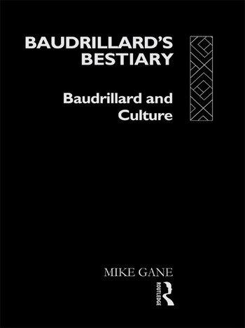 Baudrillard's Bestiary Baudrillard and Culture book cover