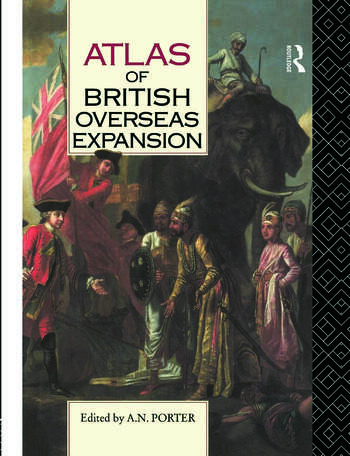 Atlas of British Overseas Expansion book cover