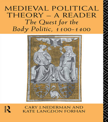 Medieval Political Theory: A Reader The Quest for the Body Politic 1100-1400 book cover