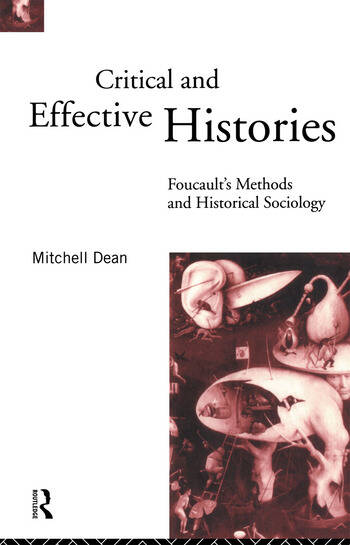 Critical And Effective Histories Foucault's Methods and Historical Sociology book cover
