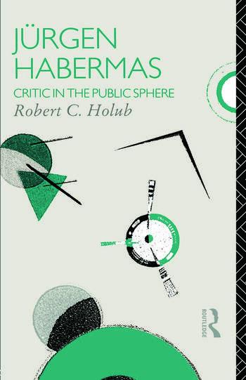 Jurgen Habermas Critic in the Public Sphere book cover