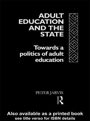 Adult Education and the State Towards a Politics of Adult Education book cover