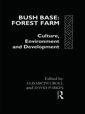 Bush Base, Forest Farm Culture, Environment, and Development book cover