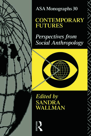 Contemporary Futures Perspectives from Social Anthropology book cover
