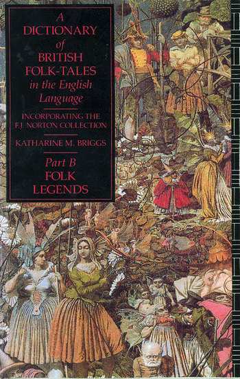A Dictionary of British Folk-Tales in the English Language Part B Folk Legends book cover