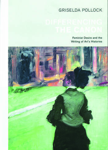 Differencing the Canon Feminism and the Writing of Art's Histories book cover
