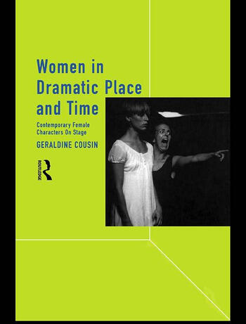 Women in Dramatic Place and Time Contemporary Female Characters on Stage book cover