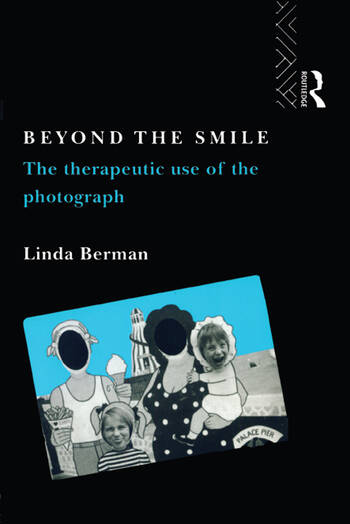 Beyond the Smile: The Therapeutic Use of the Photograph book cover