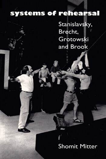 Systems of Rehearsal Stanislavsky, Brecht, Grotowski, and Brook book cover