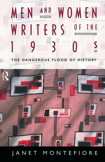 Men and Women Writers of the 1930s The Dangerous Flood of History book cover