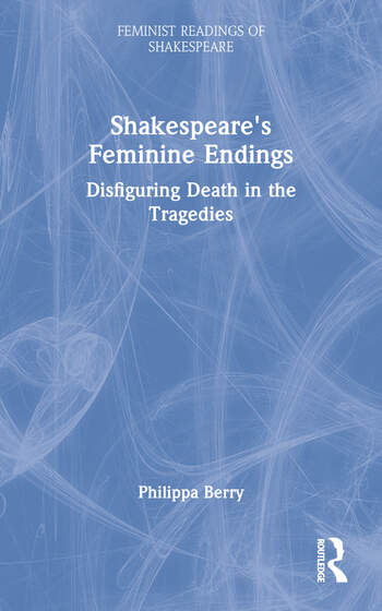 Shakespeare's Feminine Endings Disfiguring Death in the Tragedies book cover
