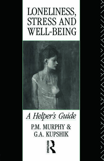 Loneliness, Stress and Well-Being A Helper's Guide book cover