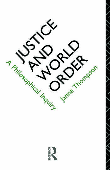 Justice and World Order A Philosophical Inquiry book cover