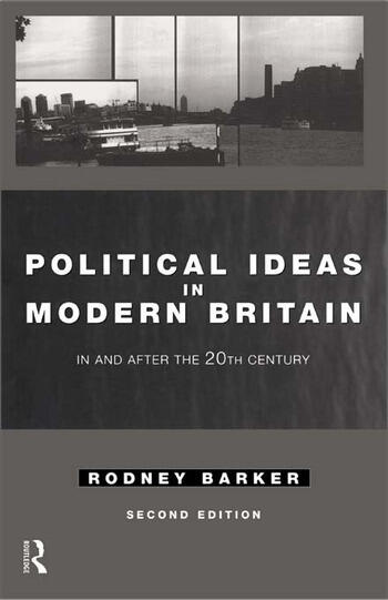 Political Ideas in Modern Britain In and After the Twentieth Century book cover