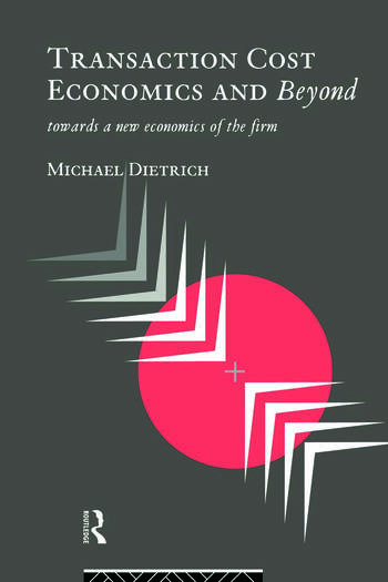 Transaction Cost Economics and Beyond Toward a New Economics of the Firm book cover