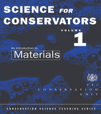 The Science For Conservators Series Volume 1: An Introduction to Materials book cover