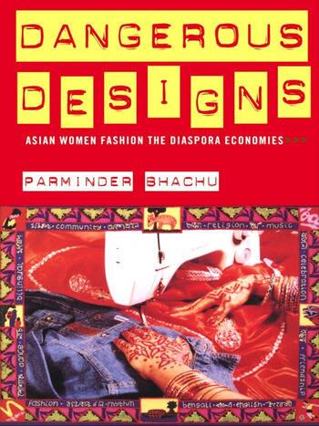 Dangerous Designs Asian Women Fashion the Diaspora Economies book cover