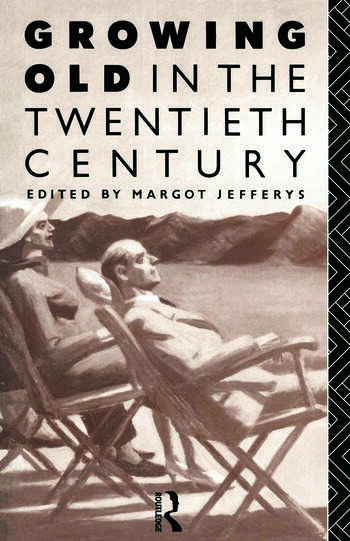 Growing Old in the Twentieth Century book cover