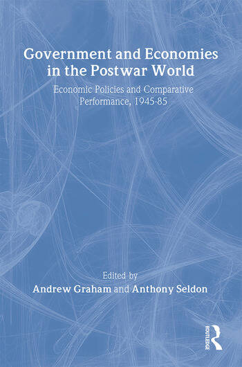 Government and Economies in the Postwar World Economic Policies and Comparative Performance, 1945-85 book cover