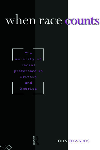When Race Counts The Morality of Racial Preference in Britain and America book cover