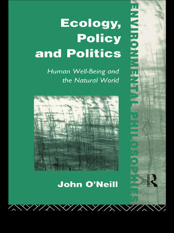 Ecology, Policy and Politics Human Well-Being and the Natural World book cover