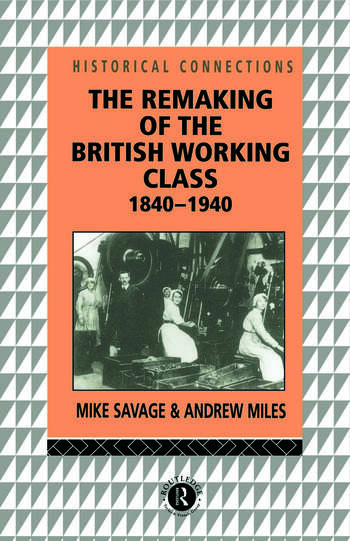 The Remaking of the British Working Class, 1840-1940 book cover
