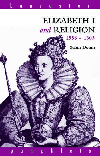 Elizabeth I and Religion 1558-1603 book cover