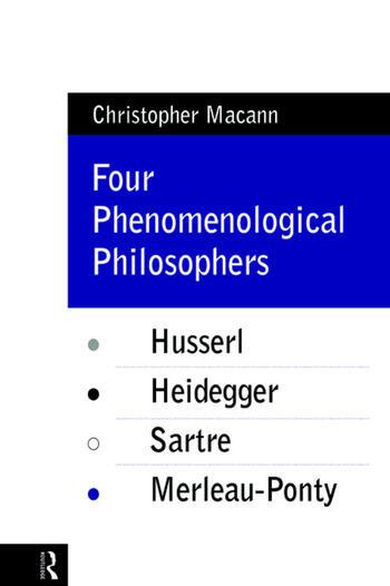 Four Phenomenological Philosophers Husserl, Heidegger, Sartre, Merleau-Ponty book cover