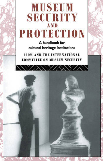 Museum Security and Protection A Handbook for Cultural Heritage Institutions book cover