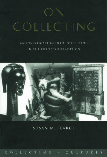 On Collecting An Investigation into Collecting in the European Tradition book cover