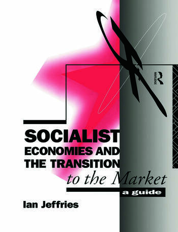 Socialist Economies and the Transition to the Market A Guide book cover