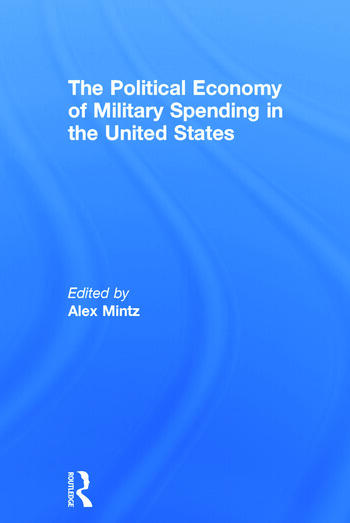 The Political Economy of Military Spending in the United States book cover