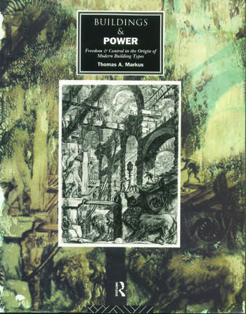 Buildings and Power Freedom and Control in the Origin of Modern Building Types book cover