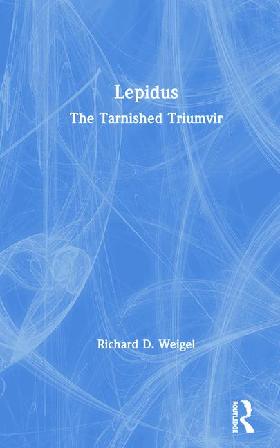 Lepidus The Tarnished Triumvir book cover