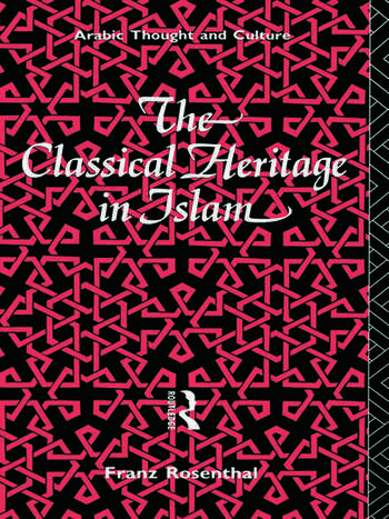 The Classical Heritage in Islam book cover