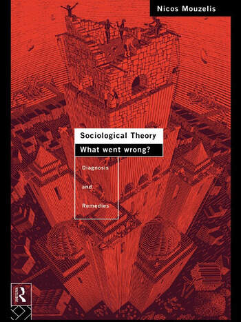 Sociological Theory: What went Wrong? Diagnosis and Remedies book cover