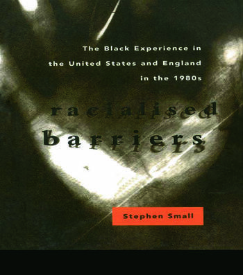 Racialised Barriers The Black Experience in the United States and England in the 1980's book cover