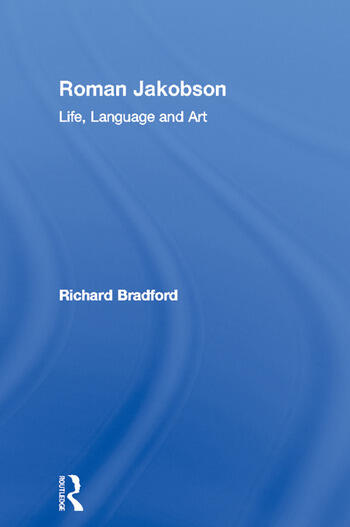 Roman Jakobson Life, Language and Art book cover