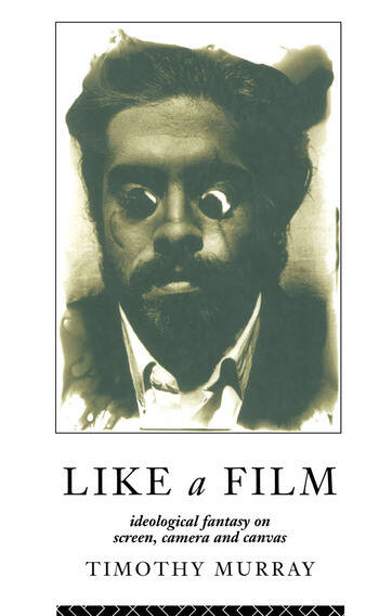 Like a Film Ideological Fantasy on Screen, Camera and Canvas book cover