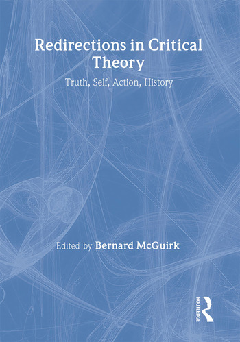 Redirections in Critical Theory Truth, Self, Action, History book cover