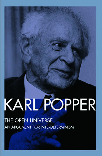 The Open Universe An Argument for Indeterminism From the Postscript to The Logic of Scientific Discovery book cover