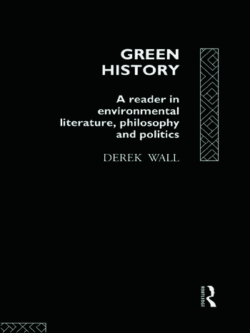 Green History A Reader in Environmental Literature, Philosophy and Politics book cover