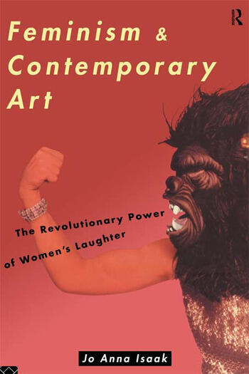 Feminism and Contemporary Art The Revolutionary Power of Women's Laughter book cover