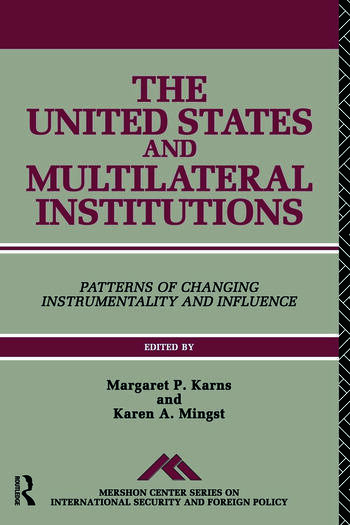 The United States and Multilateral Institutions Patterns of Changing Instrumentality and Influence book cover
