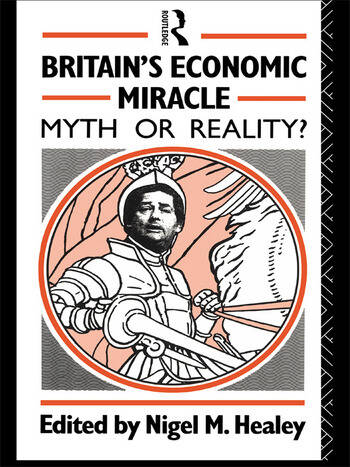 Britain's Economic Miracle Myth or Reality? book cover